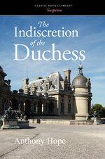 The Indiscretion of the Duchess - Anthony Hope