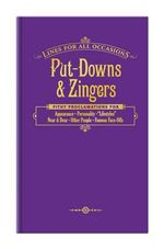 Lines for All Occasions : Put-Downs & Zingers