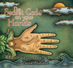 The Secret Code on Your Hands : An Illustrated Guide to Palmistry - Vernon Mahabal