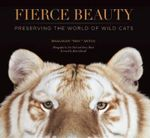 Fierce Beauty : Preserving the World of Wild Cats - Dr. Bhagavan Antle