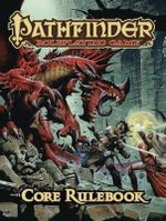 Pathfinder Roleplaying Game : Core Rulebook - Jason Bulmahn