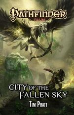Pathfinder Tales : City of the Fallen Sky - Tim Pratt