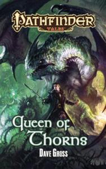 Pathfinder Tales : Queen of Thorns - Dave Gross