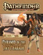 Pathfinder Adventure Path : Mummy's Mask - Pyramid of the Sky Pharaoh Part 6 - Mike Shel