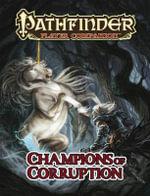Pathfinder Player Companion : Champions of Corruption - Paris Crenshaw