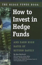 Hedge Funds Book : How to Invest in Hedge Funds & Earn High Rates of Return Safely - Alan Northcott