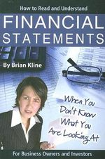 How to Read and Understand Financial Statements - Brian Kline