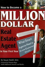 How to Become a Million Dollar Real Estate Agent in Your First Year : What Smart Agents Need to Know - Explained Simply - Susan Smith Alvis