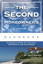 The Second Homeowner's Handbook : A Complete Guide for Vacation, Income, Retirement, and Investment - Jeff Haden