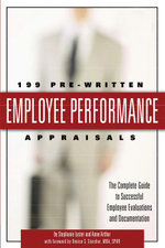 199 Pre-Written Employee Performance Appraisals : The Complete Guide to Successful Employee Evaluations and Documentation - Stephanie Lyster