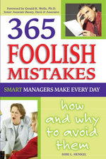 365 Foolish Mistakes Smart Managers Make Every Day : How and Why to Avoid Them - Shri Henkel