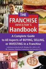 The Franchise Investor's Handbook : A Complete Guide to All Aspects of Buying, Selling or Investing in a Franchise - Atlantic Publishing Group