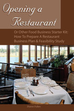 Opening a Restaurant or Other Food Business Starter Kit : How to Prepare a Restaurant Business Plan & Feasibility Study - Sharon Fullen