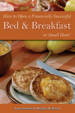 How to Open a Financially Successful Bed & Breakfast or Small Hotel - Lora Arduser