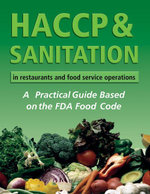 HACCP & Sanitation in Restaurants and Food Service Operations : A Practical Guide Based on the USDA Food Code - Lora Arduser
