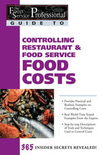 The Food Service Professional Guide to Controlling Restaurant & Food Service Food Costs - Douglas Brown