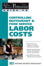 The Food Service Professionals Guide To : Controlling Restaurant & Food Service Labor Costs - Sharon L Fullen