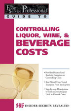The Food Service Professionals Guide To : Controlling Liquor Wine & Beverage Costs - Elizabeth Godsmark