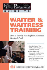 The Food Service Professional Guide to Waiter & Waitress Training : How to Develop Your Staff for Maximum Service & Profit - Lora Arduser