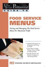Food Service Menus : Pricing and Managing the Food Service Menu for Maximun Profit - Lora Arduser