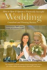 How to Open and Operate a Financially Successful Wedding Consultant and Planning Business - John N., Jr. Peragine