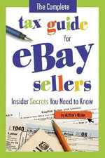 The Complete Tax Guide for E-commerce Retailers : Including Amazon and eBay Sellers - How Online Sellers Can Stay in Compliance with the IRS and State Tax Laws - Martha Maeda