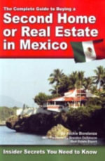 Complete Guide to Buying a Second Home or Real Estate in Mexico : Insider Secrets Your Need to Know - Jackie Bondanza