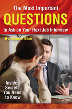 The Most Important Questions to Ask on Your Next Interview : Insider Secrets You Need to Know - Kendall Blair