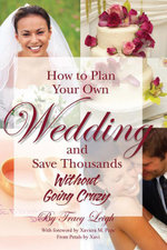 How to Plan Your Wedding and Save Thousands Without Going Crazy - Tracy Leigh
