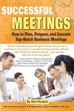 Successful Meetings : How to Plan, Prepare, and Execute Top-Notch Business Meetings - Shri Henkel