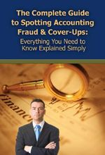 Complete Guide to Spotting Accounting Fraud & Cover-Ups : Everything You Need to Know Explained Simply - Martha Maeda