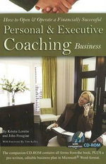 How to Open and Operate a Financially Successful Personal and Executive Coaching Business - Kristie Lorette