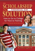 Scholarship Financial Aid Solution : How to Go to College for Next to Nothing - Debra Lipphardt