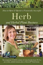 How to Open & Operate a Financially Successful Herb and Herbal Plant Business - Kristie Lorette