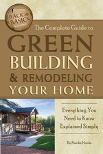 Complete Guide to Green Building & Remodeling Your Home : Everything You Need to Know Explained Simply - Martha Maeda