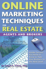 Online Marketing Techniques for Real Estate Agents and Brokers : Insider Secrets You Need to Know to Take Your Business to the Next Level - Karen F Vieira