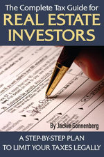 The Complete Tax Guide for Real Estate Investors : A Step-By-Step Plan to Limit Your Taxes Legally - Jackie Sonnenberg