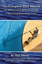 The Complete Pool Manual for Homeowners and Professionals : A Step-by-Step Maintenance guide - Dan Hardy