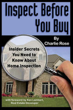Inspect Before You Buy : Insider Secrets You Need to Know about Home Inspection - Charlie Rose