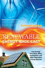 Renewable Energy Made Easy : Free Energy from Solar, Wind, Hydropower, and Other Alternative Energy Sources - David Craddock