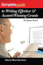 The Complete Guide to Writing Effective & Award-Winning Grants : Step-by-Step Instructions - Dianne Harris