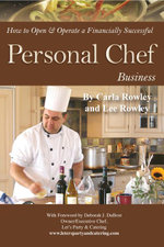 How to Open & Operate a Financially Successful Personal Chef Business - Carla Rowley