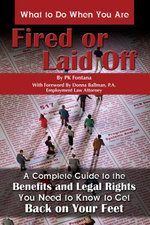 What to Do When You Are Fired or Laid Off : A Complete Guide to the Benefits and Legal Rights You Need to Know to Get Back on Your Feet - Patricia Mitchell