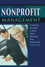 Nonprofit Management : Everything You Need to Know About Managing Your Organization Explained Simply - Chastity L Weese