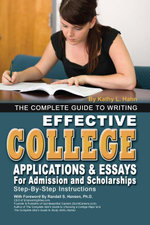 The Complete Guide to Writing Effective College Applications & Essays : Step-by-Step Instructions - Kathy L Hahn