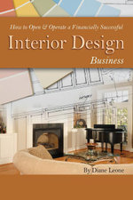 How to Open & Operate a Financially Successful Interior Design Business - Diane Leone