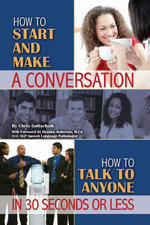 How to Start and Make a Conversation : How to Talk to Anyone in 30 Seconds or Less - Christopher Gottschalk