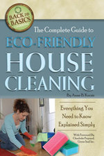 The Complete Guide to Eco-Friendly House Cleaning : Everything You Need to Know Explained Simply - Anne Kocsis