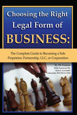 Chossing the Right Legal Form of Business : The Complete Guide to Becoming a Sole Proprietor, partnership, LLC, or Corporation - Pat Mitchell