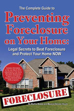 The Complete Guide to Preventing Foreclosure on Your Home : Legal Secrets to Beat Foreclosure and Protect Your Home NOW - Martha Maeda